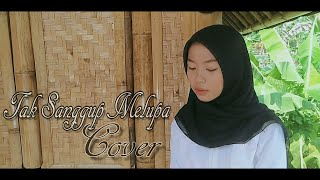 Download Tak sanggup melupa - #terlanjurmencinta | cover | nadia azahra | lucky partner official