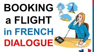 French Lesson 159 – Booking a flight – airline tickets – Dialogue conversation + English subtitles