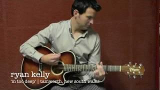 Ryan Kelly - In Too Deep - Acoustic Version
