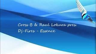 Makina - Cross B & Raul Lokura present Dj Fires - Essence