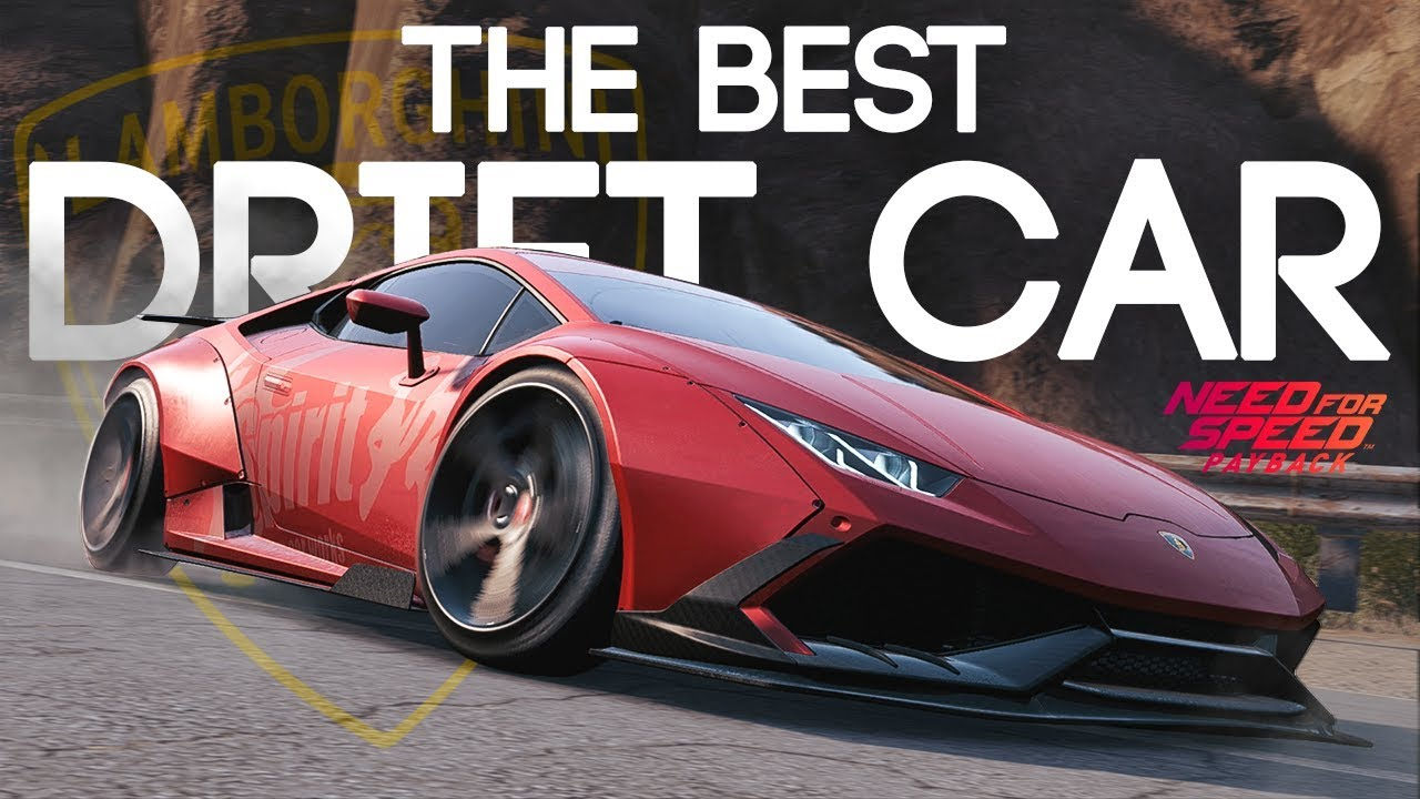 Need for Speed Payback - THE BEST DRIFT CAR IN THE GAME! - DRIFT ...