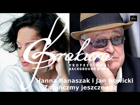 Hanna Banaszak i Jan Nowicki - Zatańczmy jeszcze raz -podklad muzyczny za free