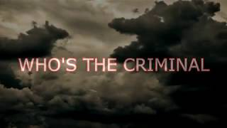 WHO'S THE CRIMINAL TRAILER