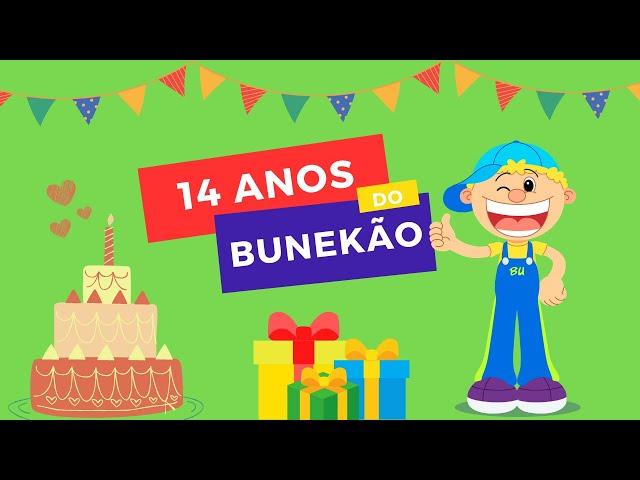 VÍDEO ESPECIAL DE ANIVERSÁRIO - 14 ANOS DO BUNEKÃO [VÍDEO INFANTIL]
