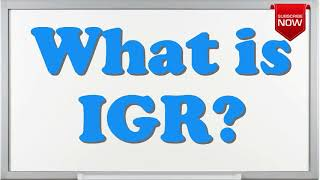 What is the full form of IGR?