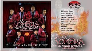 La Sombra De Tierra Caliente 2018 - Mi Historia Entre Tus Dedos (album) Estreno