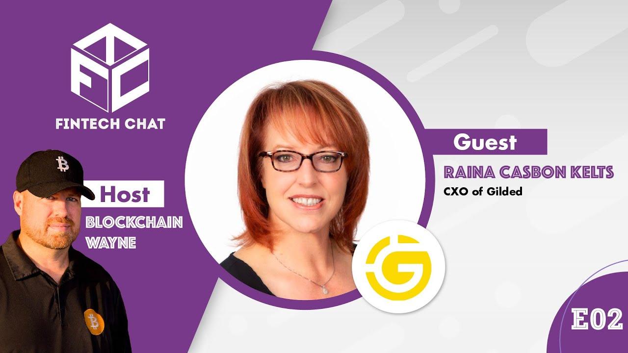 FinTech Chat (FTC) - Episode 2 - Chief Experience Officer, Gilded | Raina Casbon Kelts