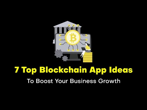 7 Top Blockchain App Ideas To Boost Your Business Growth
