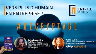 Decryptages #3 - Vers plus d'humain en entreprise ?