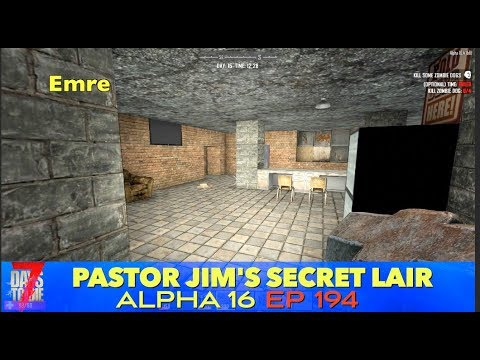 7D2D | (E194) | Pastor Jim's Secret Lair