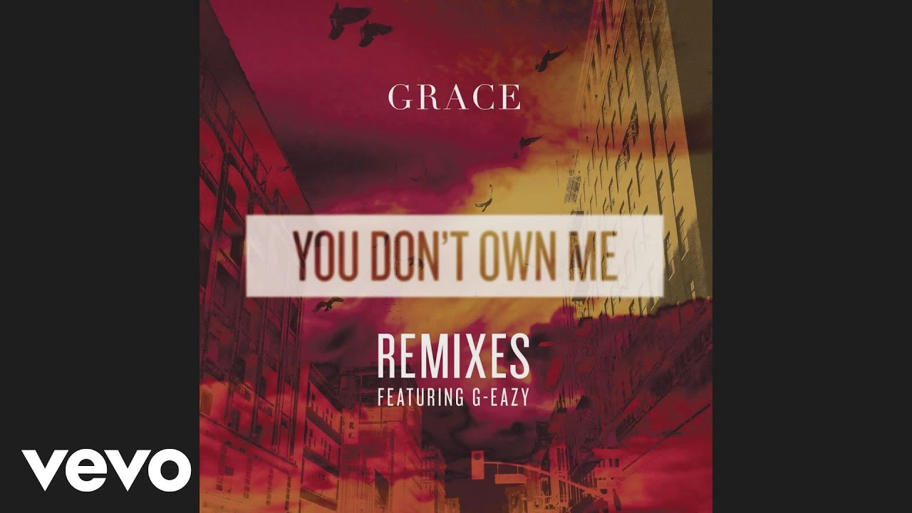 Grace - You Don't Own Me (Thrill Remix)[Audio]