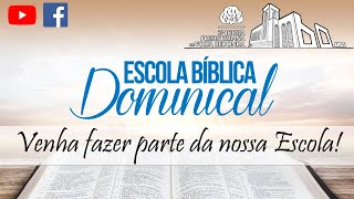 ???? Live da Escola Bíblica Dominical 26/07/2020
