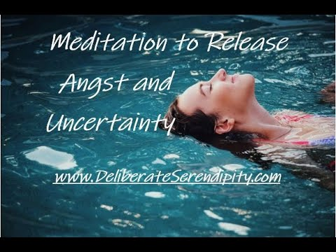 Meditation to Release Angst and Uncertainty
