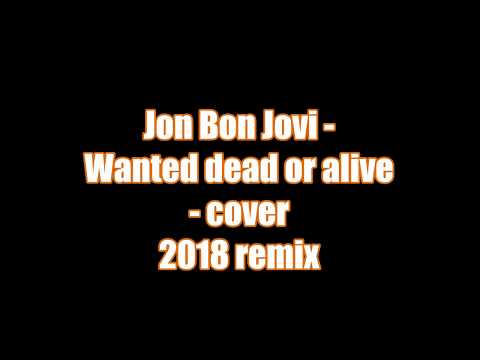 Outside Recording Studio: Jon Bon Jovi, Wanted Dead or Alive - cover 2018 remix