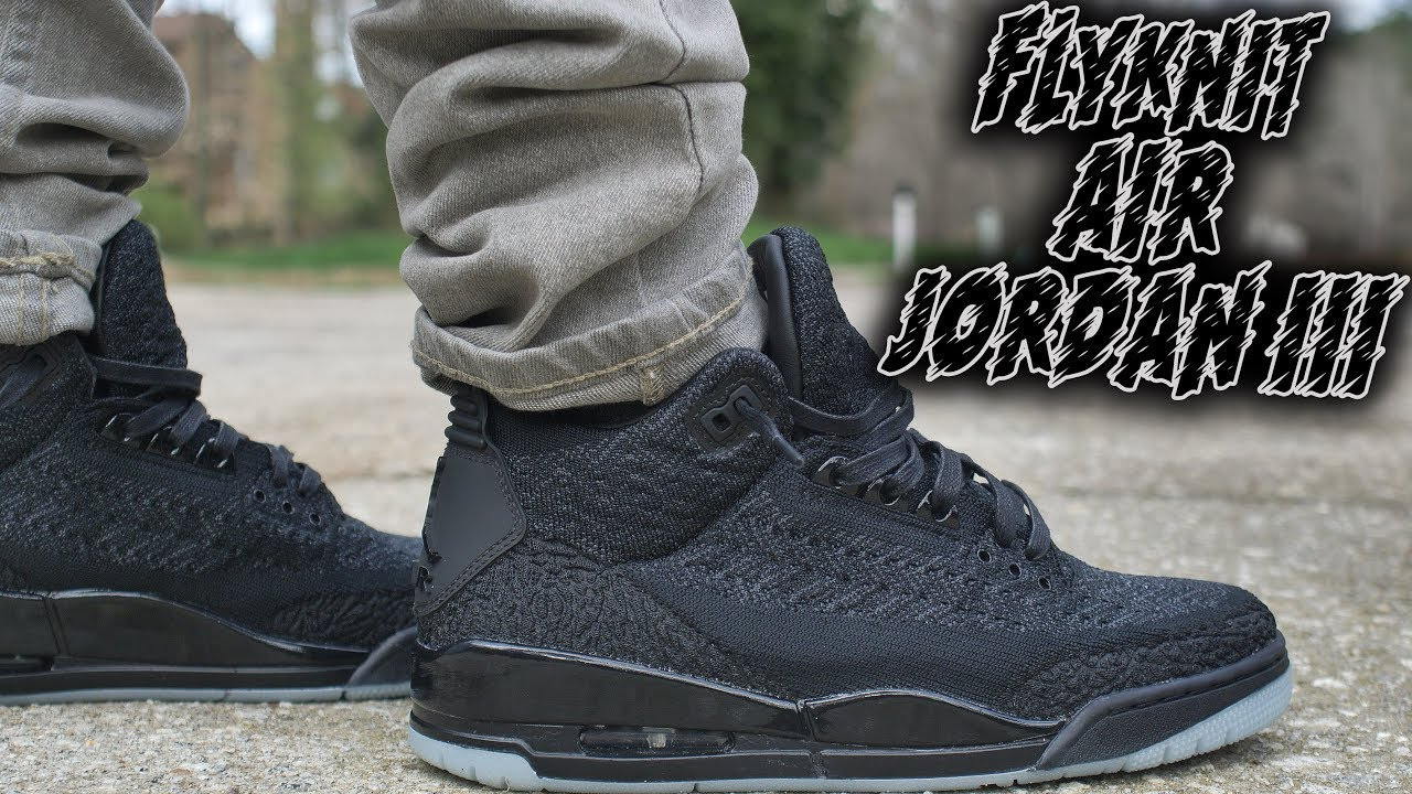 AIR JORDAN 3  FLYKNIT  REVIEW AND ON FOOT       YouTube AIR JORDAN 3  FLYKNIT  REVIEW AND ON FOOT