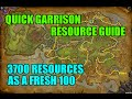 WoW Quick Garrison Resource Guide - 3700 Resources Fast as a Fresh Level 100