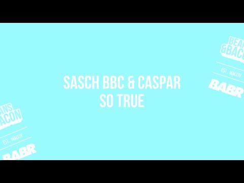 Sasch BBC & Caspar - So True