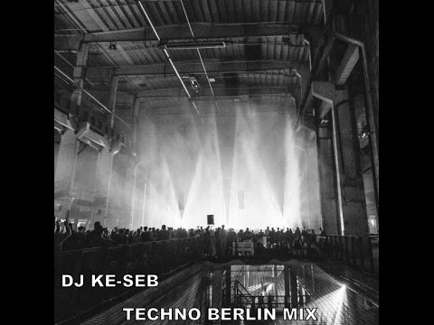 Dj Ké-seb Berlin Techno 2016