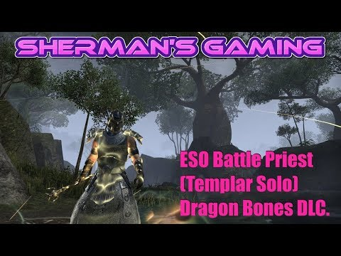 ESO Battle Priest (Templar Solo) Dragon Bones DLC.