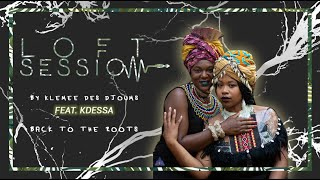 KLEMEE FT KDESSA & DAN LENWAR - BACK TO THE ROOTS | LOFT SESSIONS