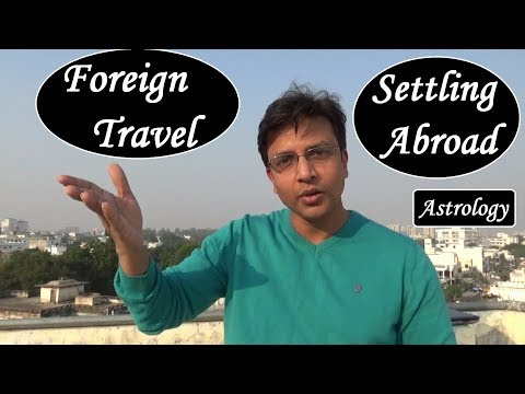Foreign Travel & Settling Abroad in Astrology