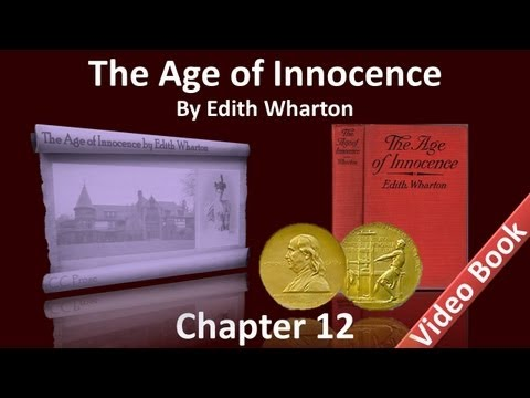 Chapter 12 - The Age of Innocence by Edith Wharton
