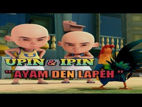 UPIN & IPIN  AYAM DEN LAPEH