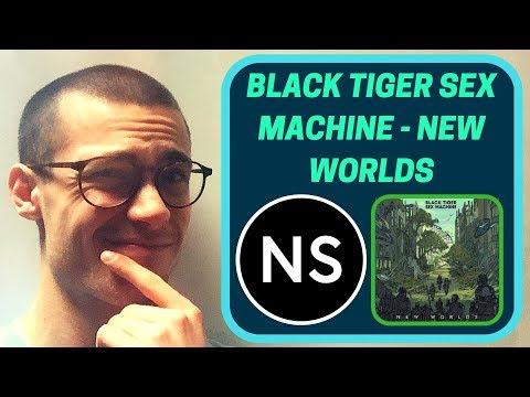 BLACK TIGER SEX MACHINE - NEW WORLDS [Album Review]