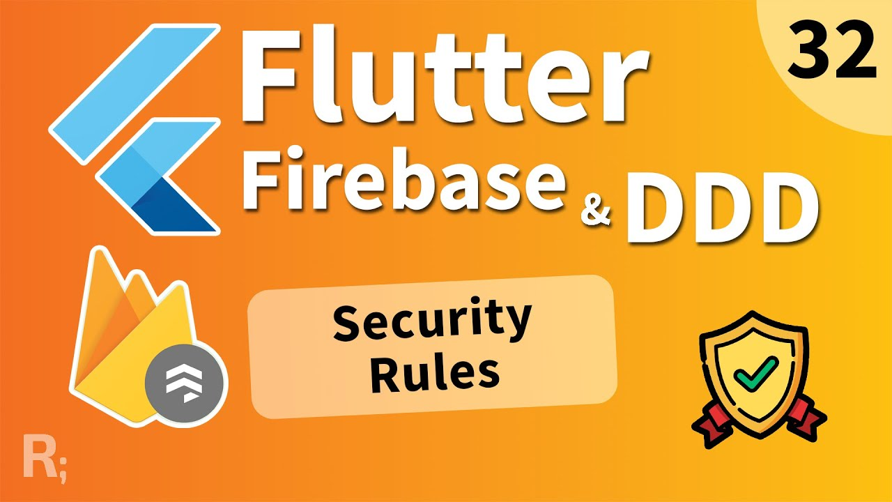 Flutter Firebase & DDD Course - Security Rules & Finish!