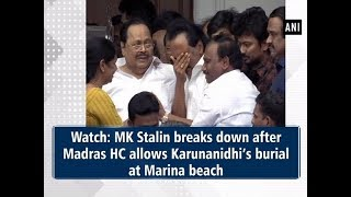 Watch: MK Stalin breaks down after Madras HC allows Karunanidhi's burial at Marina beach