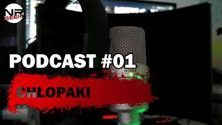Podcast #01 - Chłopaki