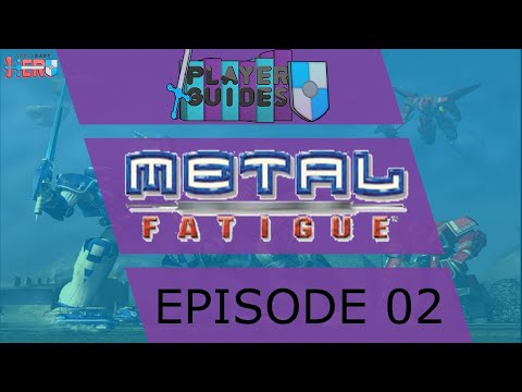 Metal Fatigue Episode 2 - My enemy is dead, why can't I win?  