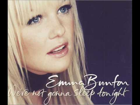 we`re not gonna sleep tonight (Radio mix) - Emma Bunton