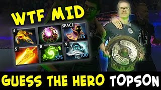 Guess the hero — WTF mid pick by Topson