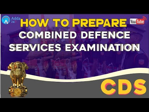 How To Prepare For CDS - Combined Defence Services Examination