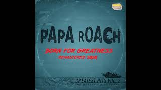 Papa Roach - Born For Greatness (2020 Remaster)