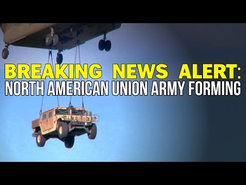 BREAKING: North American Union Army Forming
