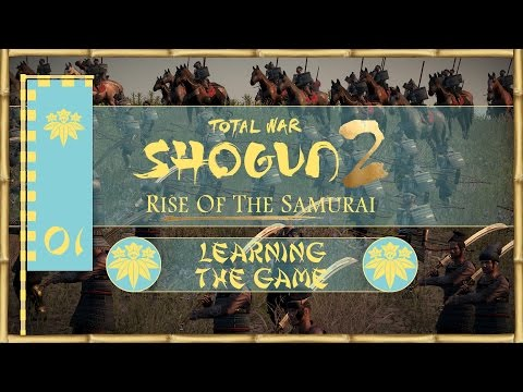 Let's Play Total War: Shogun 2 ROTS - Kiso Minamoto - Ep.01 - Learning the Game!