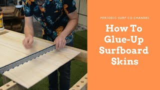 How To Glue Up Thin Wooden Surfboard Skins - Hollow Core Wooden Surfboard Tips #1