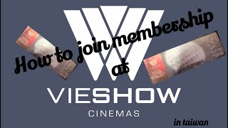 How to apply a membership account at Vieshow cinema in Taiwan