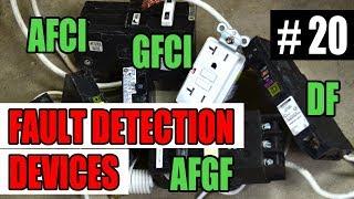 Episode 20 - Fault Detection Devices - GFCI, AFCI, DF, AFGFCI