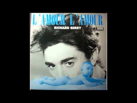 Richard Berry - L' amour, l' amour (version longue)