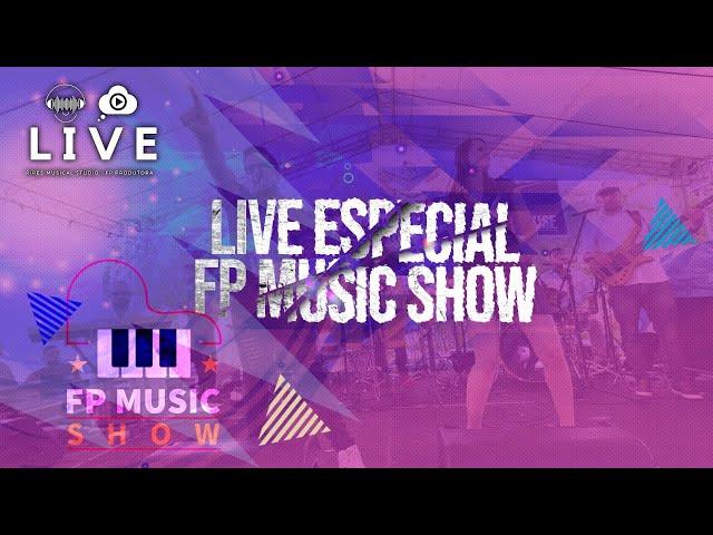 LIVE ESPECIAL - FP MUSIC SHOW - #FiqueEmCasa e Cante #Comigo