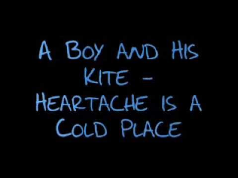 A Boy and His Kite - Heartache is a Cold Place