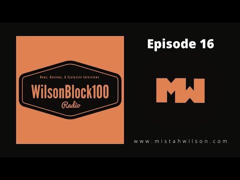WilsonBlock100 Radio Show Episode 16