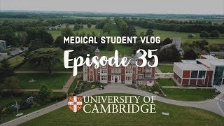 Behind the scenes of Cambridge University Medical School  Med student VLOG 35
