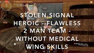 Stolen Signal TWO MEN Team - HEROIC flawless w/o healing skills #TheDivision #GAMEPLAY #INCURSION