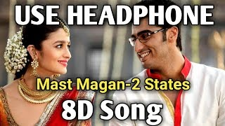8D Song | Mast Magan | 2-States | Music Live India