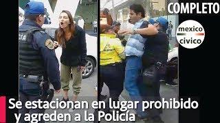 Agreden Policías que inmovilizaron sus autos por estacionarse en lugar prohibido [COMPLETO]