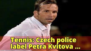 Tennis: Czech police label Petra Kvitova knife attack as a cold case